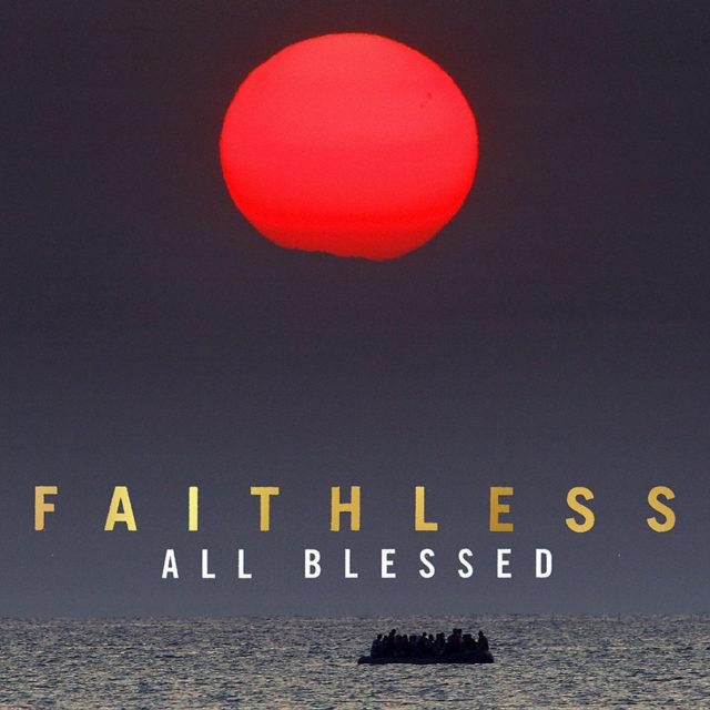 Faithless Album All Blessed