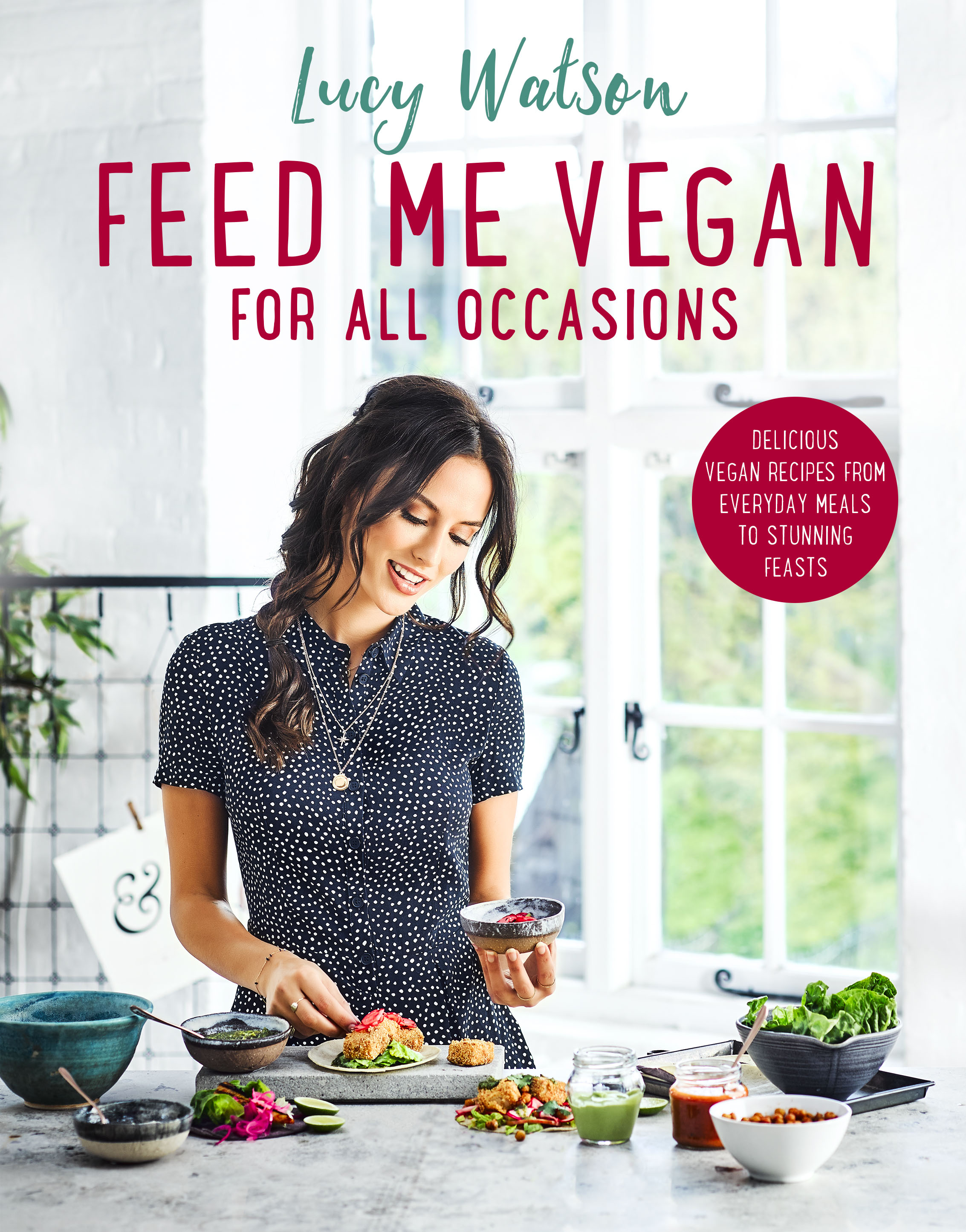 Lucy Watson Feed Me Vegan For All Occasions Cover