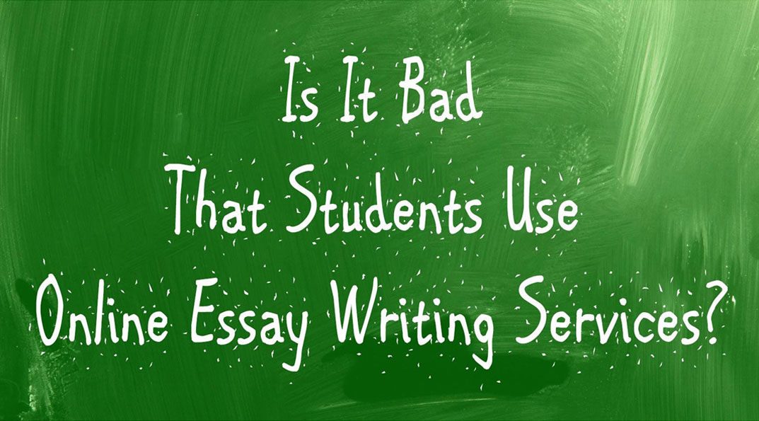 Is-it-bad-that-students-use-online-essay-writing-services