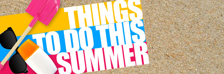 Things-to-do-this-summer